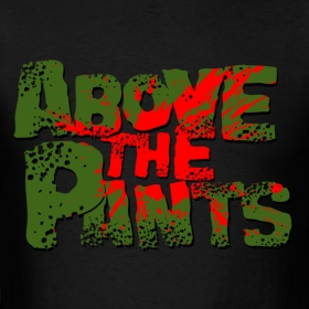 Above the Pants - Zombiewear